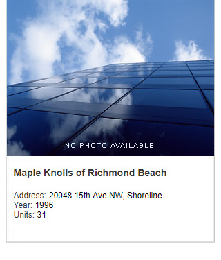No photo available, Maple Knolls Apartments of Richmond Beach. Address: 20048 15th Ave NW, Shoreline WA. Year: 1996. Units: 31. Value: $10 million.