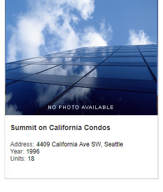 No photo available. Summit on California Condos. Address: 4409 California Ave SW, Seattle. Year: 1996. Units: 18. Value: $6 million.