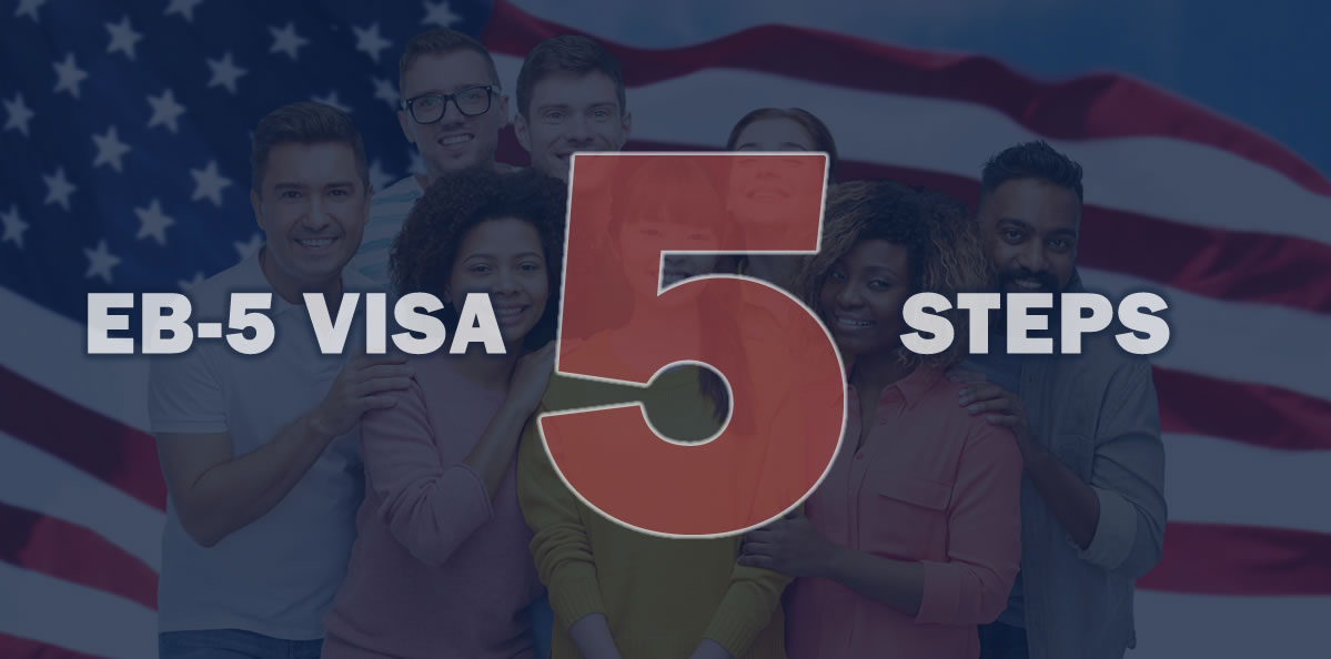Photo of a diverse group of 6 people with an American flag in the background. Text on the photo says EB-5 Visa 5 Steps.